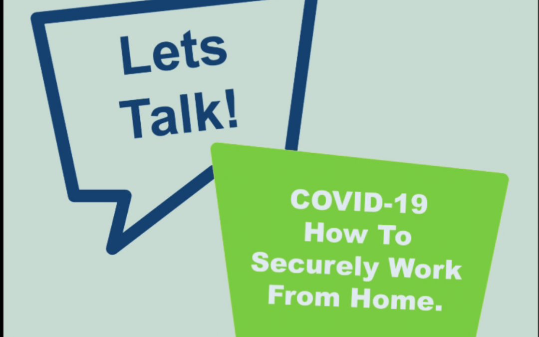 COVID-19 How to Securely Work From Home.