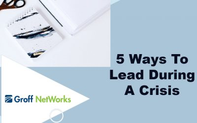 5 Ways To Lead In A Crisis